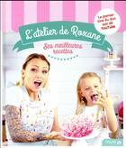 Couverture du livre « L'atelier de Roxane ; ses meilleurs recettes » de Roxane aux éditions Solar