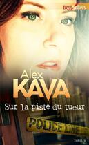 Couverture du livre « Sur la piste du tueur » de Alex Kava aux éditions Harlequin