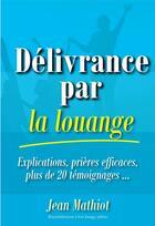 Couverture du livre « Délivrance par la louange » de Jean Mathiot aux éditions R.a. Image