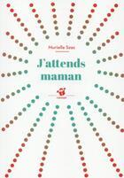 Couverture du livre « J'attends maman » de Murielle Szac aux éditions Thierry Magnier