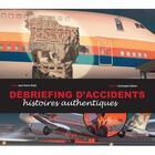 Couverture du livre « Débriefing d'accidents » de Christophe Gibelin et Jean-Pierre Otelli aux éditions Jpo