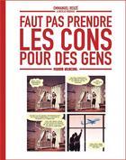 Couverture du livre « Faut pas prendre les cons pour des gens T.1 » de Emmanuel Reuze et Nicolas Rouhaud aux éditions Fluide Glacial