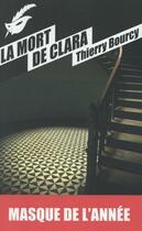 Couverture du livre « La mort de Clara » de Thierry Bourcy aux éditions Editions Du Masque