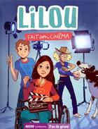 Couverture du livre « Lilou T.2 ; Lilou fait son cinéma » de Yael Hassan et Terkel Risbjerg aux éditions Philippe Auzou