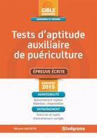 Couverture du livre « Tests d'aptitude concours auxiliaire de puériculture ; concours 2015 » de Melanie Valentin aux éditions Studyrama