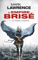 Couverture du livre « L'empire brisé T.1 ; le prince écorché » de Mark Lawrence aux éditions Bragelonne