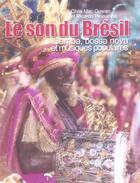 Couverture du livre « Le Son Du Bresil ; Samba, Bossa Nova Et Musiques Populaires » de Ricardo Pessanha et Chris Mcgowan aux éditions Viamedias