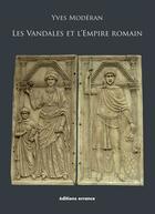 Couverture du livre « Les Vandales et l'Empire romain » de Yves Moderan aux éditions Errance