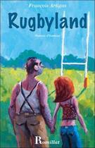 Couverture du livre « Rugbyland » de Francois Artigas aux éditions Romillat