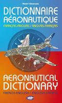 Couverture du livre « Dictionnaire aéronautique ; français/anglais, anglais/français » de Henri Goursau aux éditions Henri Goursau