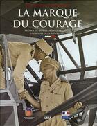 Couverture du livre « La marque du courage » de Collectif aux éditions Lbm