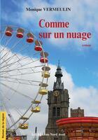 Couverture du livre « Comme sur un nuage » de Monique Vermeulin aux éditions Nord Avril