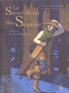 Couverture du livre « Le Secret Du Roi Des Serpents » de Jean-Francois Deniau et J-C Gotting aux éditions Hachette Jeunesse