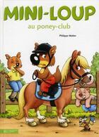 Couverture du livre « Mini-Loup au poney-club » de Philippe Matter aux éditions Hachette Enfants