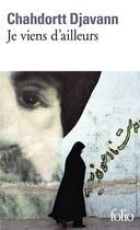 Couverture du livre « Je viens d'ailleurs » de Chahdortt Djavann aux éditions Gallimard