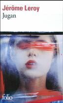 Couverture du livre « Jugan » de Jerome Leroy aux éditions Gallimard