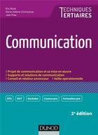 Couverture du livre « Communication (2e édition) » de Jean Piau et Eric Bizot et Marie-Helene Chimisanas aux éditions Dunod