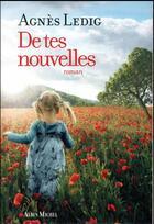 Couverture du livre « De tes nouvelles » de Agnes Ledig aux éditions Albin Michel