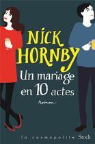 Couverture du livre « Un mariage en dix actes » de Nick Hornby aux éditions Stock