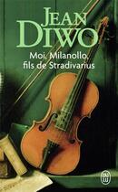 Couverture du livre « Moi, Milanollo, fils de Stradivarius » de Jean Diwo aux éditions J'ai Lu