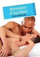 Couverture du livre « Mémoires d'Aurélien » de Pierre Dubreuil aux éditions Textes Gais