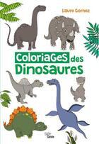 Couverture du livre « Coloriages Des Dinosaures » de Laure Gomez aux éditions Geste