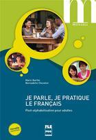 Couverture du livre « Je parle, je pratique le français ; post-alphabétisation pour adultes » de Bernadette Chovelon et Marie Barthe aux éditions Pu De Grenoble