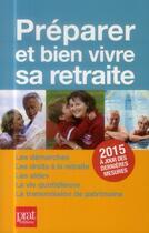 Couverture du livre « Préparer et bien vivre sa retraite 2015 » de Anna Dubreuil et Agnes Chambraud aux éditions Prat