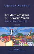 Couverture du livre « Les derniers jours de Gerardo Varcel » de Olivier Nordon aux éditions Maxima Laurent Du Mesnil