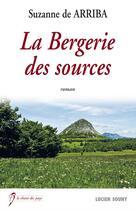 Couverture du livre « La bergerie des sources » de Suzanne De Arriba aux éditions Lucien Souny