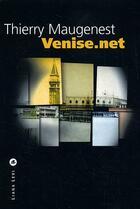 Couverture du livre « Venise.net » de Thierry Maugenest aux éditions Liana Levi