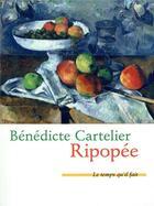 Couverture du livre « Ripopée » de Benedicte Cartelier aux éditions Le Temps Qu'il Fait