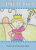 Couverture du livre « L'épée de David » de David Elliott et Marybeth Elliott et Lee Elliott aux éditions Vida