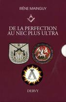 Couverture du livre « De la perfection au nec plus ultra ; coffret » de Irene Mainguy aux éditions Dervy