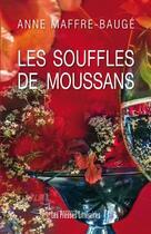 Couverture du livre « Les souffles de moussans » de Anne Maffre-Bauge aux éditions Presses Litteraires