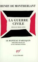 Couverture du livre « La Guerre Civile » de Henry D Montherlant aux éditions Gallimard