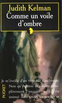 Couverture du livre « Comme Un Voile D'Ombre » de Judith Kelman aux éditions Pocket