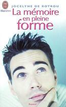 Couverture du livre « La memoire en pleine forme » de Jocelyne De Rotrou aux éditions J'ai Lu