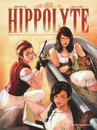 Couverture du livre « Hippolyte » de Clotilde Bruneau et Carole Chaland aux éditions Vents D'ouest