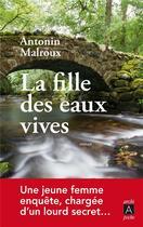Couverture du livre « La fille des eaux vives » de Antonin Malroux aux éditions Archipel