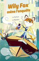 Couverture du livre « Wily Fox mène l'enquête ; un parfum de mystère » de Adam Frost et Emily Fox aux éditions Thomas Jeunesse