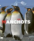 Couverture du livre « Les manchots » de Michel Gauthier-Clerc aux éditions Delachaux & Niestle