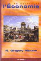 Couverture du livre « Principes De L'Economie » de Gregory N. Mankiw aux éditions Economica