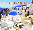 Couverture du livre « Iles grecques » de Diana Farr Louis aux éditions Vilo