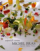 Couverture du livre « Essential cuisine ; Michel Bras » de Colette Gouvion et Michel Bras et Patrick Mialon aux éditions Rouergue