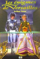 Couverture du livre « Les enigmes de versailles » de Arthur Tenor aux éditions Aedis