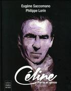 Couverture du livre « Céline » de Eugene Saccomano et Philippe Lorin aux éditions Paris