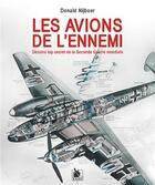 Couverture du livre « Les avions de l'ennemi ; dessins top secret de la Seconde Guerre mondiale » de Donald Nijboer aux éditions Ysec