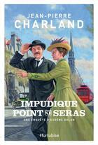 Couverture du livre « Impudique point ne seras ; une enquête d'Eugène Dolan » de Jean-Pierre Charland aux éditions Hurtubise