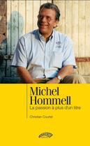 Couverture du livre « Michel Hommell ; la passion à plus d'un titre » de Christian Courtel aux éditions Autodrome